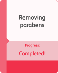 Removing parabens – hit our goal early
